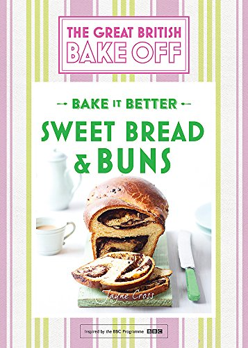 Great British Bake Off - Bake it Better (No.7): Sweet Bread & Buns By Linda Collister