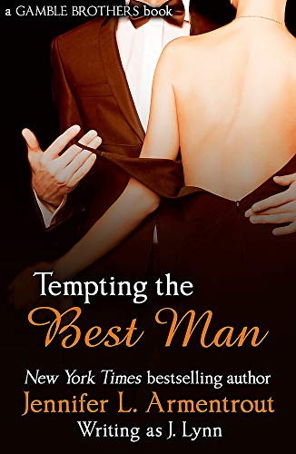Tempting the Best Man (Gamble Brothers Book One) By Jennifer L. Armentrout