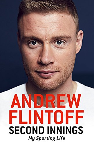 Second Innings: My Sporting Life by Andrew Flintoff