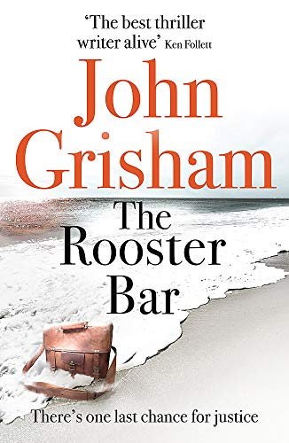 The Rooster Bar: The New York Times Number One Bestseller By John Grisham