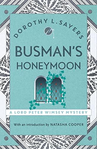 Busman's Honeymoon By Dorothy L Sayers