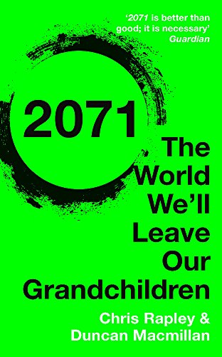 2071: The World We'll Leave Our Grandchildren by Chris Rapley