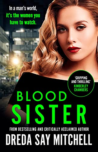 Blood Sister: A Thrilling and Gritty Crime Drama by Dreda Say Mitchell