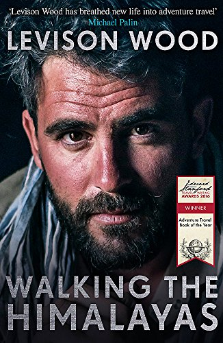 Walking the Himalayas: An adventure of survival and endurance By Levison Wood