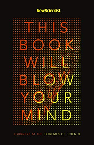 This Book Will Blow Your Mind By New Scientist