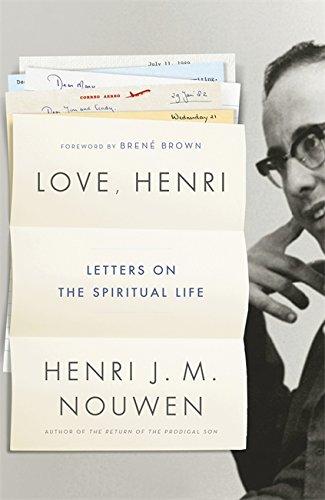 Love, Henri: Letters on the Spiritual Life By Henri J. M. Nouwen