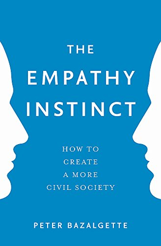 The Empathy Instinct: How to Create a More Civil Society by Sir Peter Bazalgette