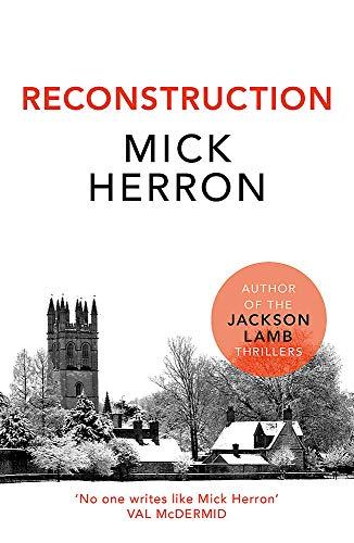 Reconstruction By Mick Herron