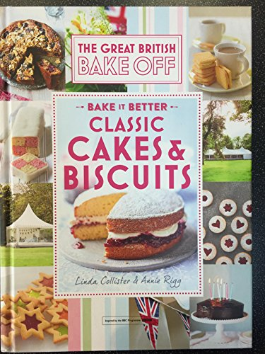 Great British Bake Off: Bake It Better - Classic Cakes & Biscuits By Linda Collister