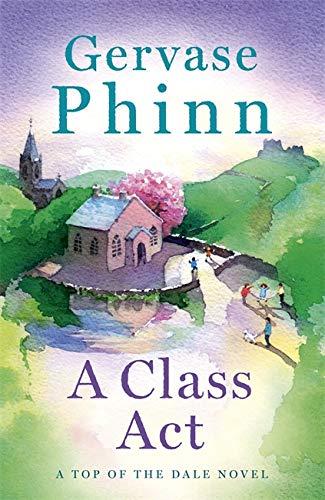 A Class Act By Gervase Phinn