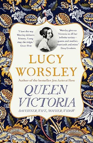 Queen Victoria von Lucy Worsley