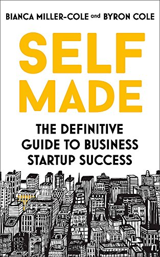 Self Made: The definitive guide to business startup success By Bianca Miller-Cole