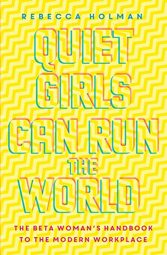 Quiet Girls Can Run the World By Rebecca Holman
