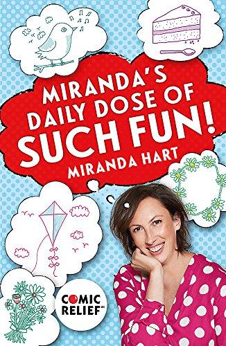 Miranda's Daily Dose of Such Fun! By Miranda Hart