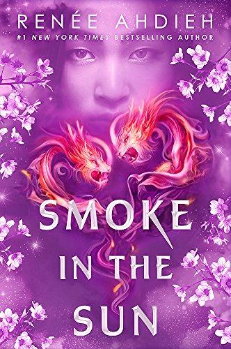 Smoke in the Sun von Renee Ahdieh