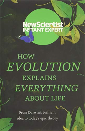How Evolution Explains Everything about Life By New Scientist