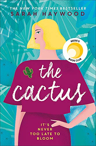 The Cactus: a Richard & Judy Autumn Book Club read 2018 By Sarah Haywood