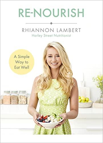 Re-Nourish: A Simple Way to Eat Well By Rhiannon Lambert