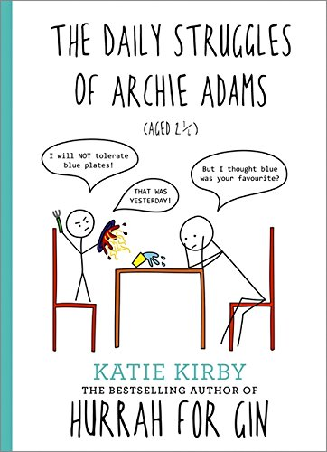 Hurrah for Gin: The Daily Struggles of Archie Adams (Aged 2 1/4): The perfect gift for mums by Katie Kirby