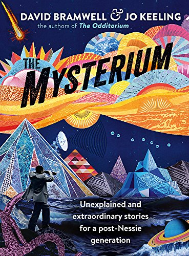 The Mysterium: Unexplained and extraordinary stories for a post-Nessie generation by Jo Keeling