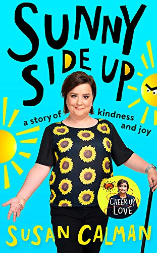 Sunny Side Up: a story of kindness and joy By Susan Calman