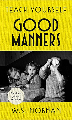 Teach Yourself Good Manners By W S Norman