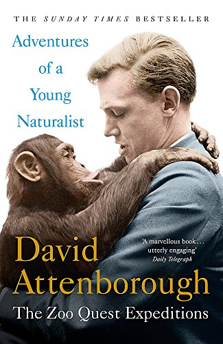 Adventures of a Young Naturalist: SIR DAVID ATTENBOROUGH'S ZOO QUEST EXPEDITIONS By Sir David Attenborough