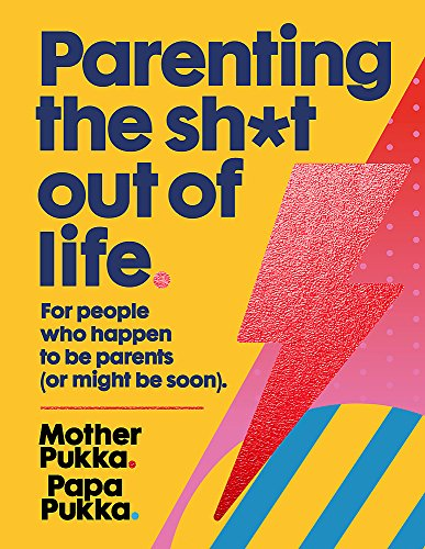 Parenting The Sh*t Out Of Life By Mother Pukka