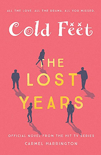 Cold Feet: The Lost Years By Carmel Harrington