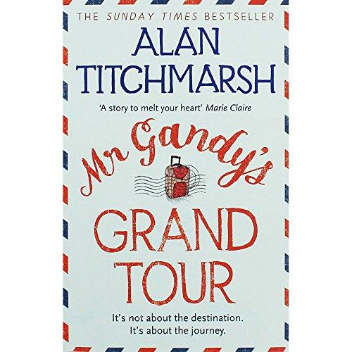 Alan Titchmarsh Mr Gandys Grand Tour