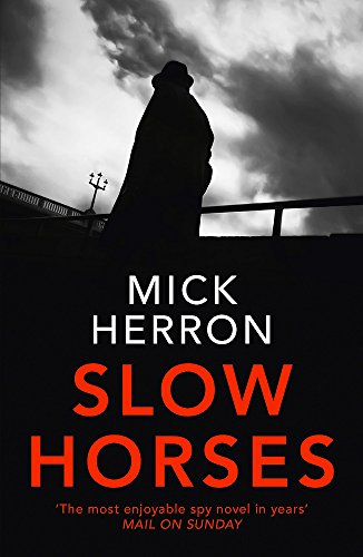 Slow Horses: Jackson Lamb Thriller 1 By Mick Herron