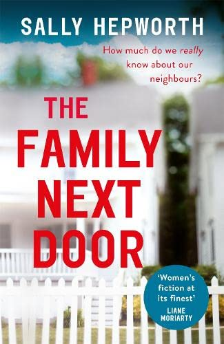 The Family Next Door: The gripping domestic page-turner perfect for fans of Big Little Lies by Sally Hepworth