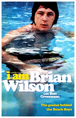 Brain Wilson: I Am Brian Wilson. The Genius Behind The Beach Boys [KSIÄ??KA] By Unknown