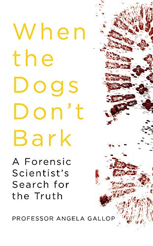 When the Dogs Don't Bark By Professor Angela Gallop