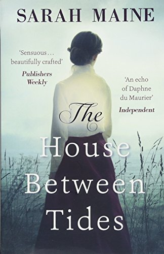 The House Between Tides: WATERSTONES SCOTTISH BOOK OF THE YEAR 2018 By Sarah Maine