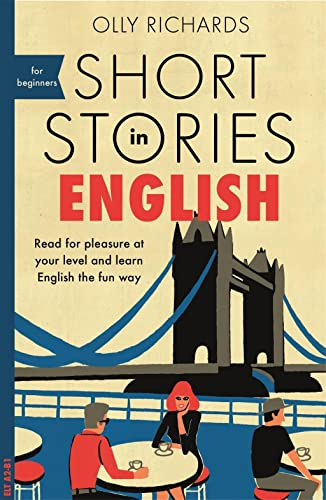 Short Stories in English for Beginners By Olly Richards