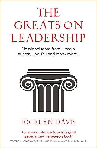 The Greats on Leadership By Jocelyn Davis