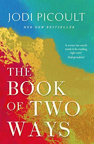 The Book of Two Ways: A stunning novel about life, death and missed opportunities By Jodi Picoult