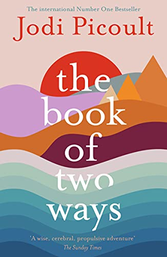 The Book of Two Ways: The stunning bestseller about life, death and missed opportunities By Jodi Picoult