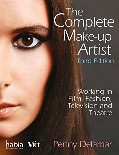 The Complete Make-Up Artist By Penny Delamar (Founder, The Delamar Academy, Ealing Film Studios, London)