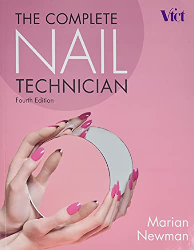 The Complete Nail Technician By Marian Newman (Industry Nail Expert)