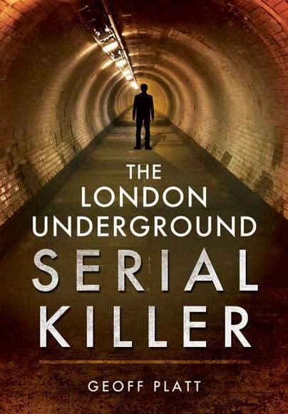 London Underground Serial Killer By Geoff Platt