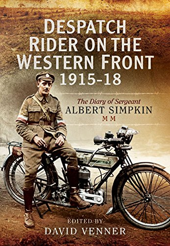 Despatch Rider on the Western Front 1915u1918 By Edited by David Venner