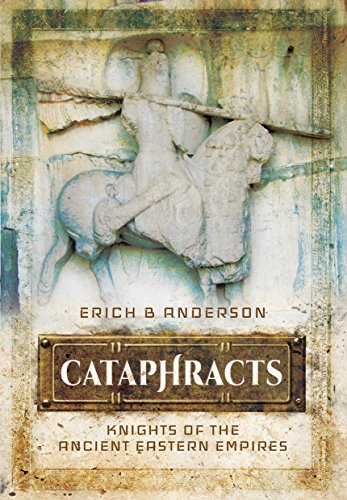 Cataphracts: Knights of the Ancient Eastern Empires By ,Erich,B. Anderson