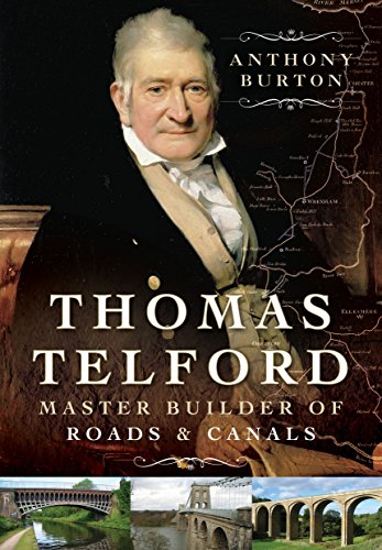 Thomas Telford: Master Builder of Roads and Canals By Anthony Burton