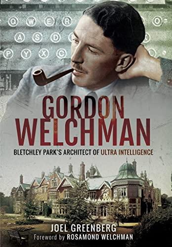 Gordon Welchman von Joel Greenberg
