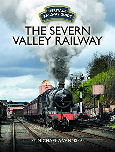 The Severn Valley Railway (Heritage Railway Guide) By Michael A. Vanns