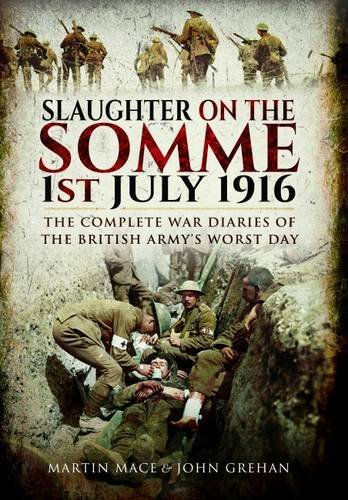 Slaughter on the Somme By John Grehan