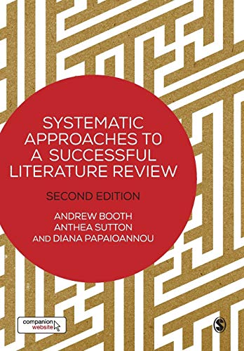 Systematic Approaches to a Successful Literature Review By Anthea Sutton