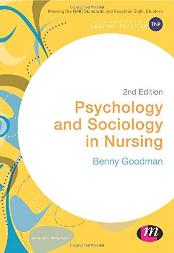 Psychology and Sociology in Nursing (Transforming Nursing Practice Series) By Benny Goodman